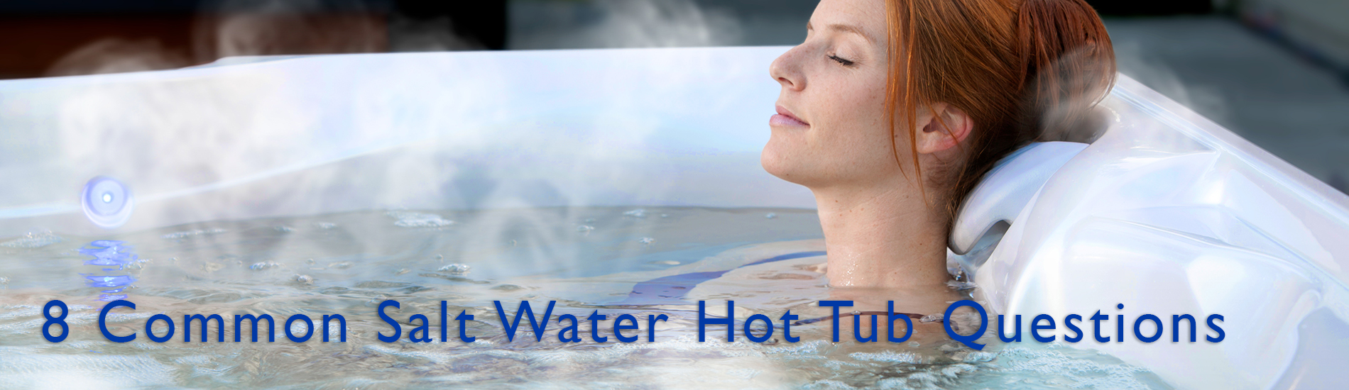 8 Common Salt Water Hot Tub Questions Answered