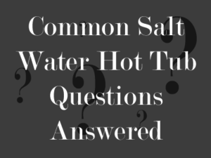Thumbnail of Commone Salt Water Hot Tub Questions Article