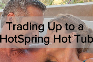 Thumbnail for an article about trading up to a HotSpring hot tub