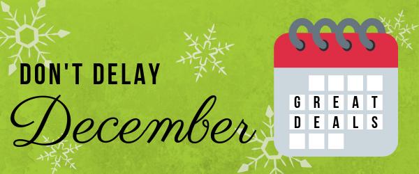 Don't Delay December